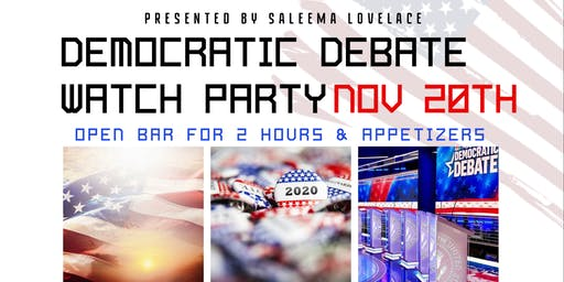 Democratic Debate Watch Party hosted by Saleema Lovelace