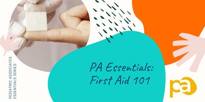 First Aid 101: A PA Essential