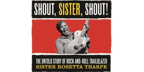 The Untold Story of Rock-and-Roll Trailblazer Sister Rosetta Tharpe tickets