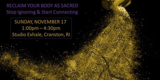 Reclaim Your Body as Sacred Workshop