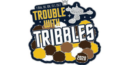 2020 Trouble with Tribbles 1M, 5K, 10K, 13.1, 26.2 - Boston