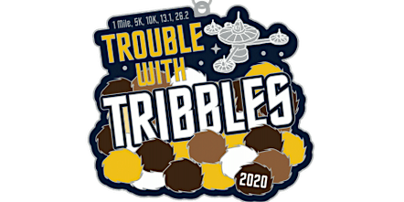 2020 Trouble with Tribbles 1M, 5K, 10K, 13.1, 26.2 - Omaha