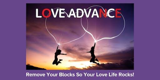 LOVE ADVANCE: Remove Your Blocks So Your Love Life Rocks! ~ Sebastopol