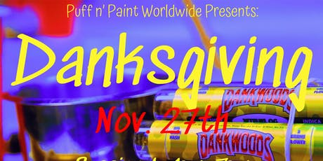 Puff N Paint Worldwide Presents: Danksgiving tickets