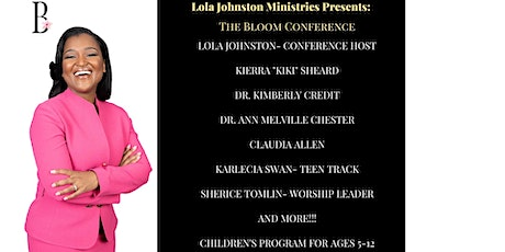 Lola Johnston Ministries Presents: The Bloom Conference tickets