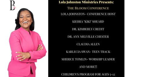 Lola Johnston Ministries Presents: The Bloom Conference