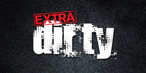 EXTRA DIRTY / Sunday 1 March 2020 / Mardi Gras weekend