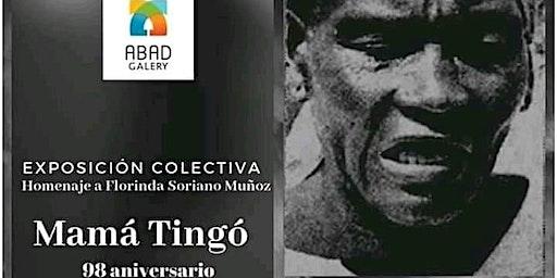 Expo Colectiva Mamá Tingo / 98 aniversario