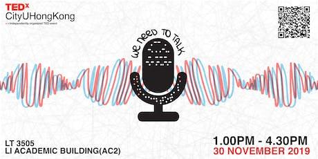 [Nov. 30th] We Need To Talk - TEDxCityUHongKong tickets