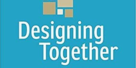 Let's read Designing Together by Dan Brown tickets