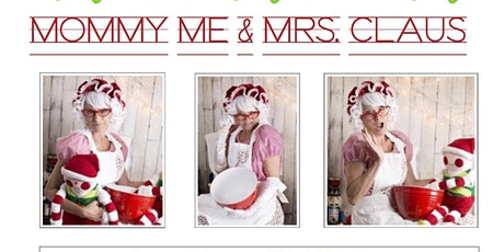 Mommy, Me and Mrs Claus tickets