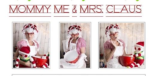 Mommy, Me and Mrs Claus