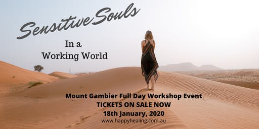 SENSITIVE SOULS in the WORKING WORLD - MOUNT GAMBIER