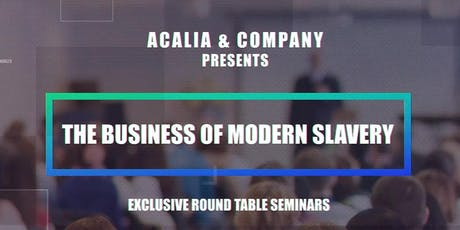 The Business of Modern Slavery and the Modern Slavery Act Australia - Newcastle tickets