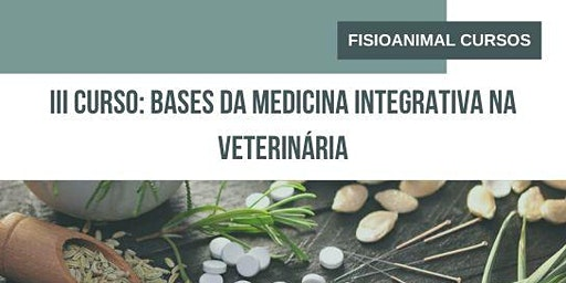 III Curso: Bases da Medicina Integrativa na Veterinária