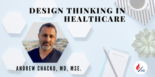 SoPE BOX - Design Thinking in Healthcare - Andrew Chacko, MD, MSE.