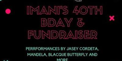 Imani's 40th & Fundraiser