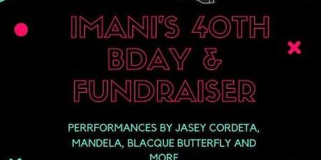 Imani's 40th & Fundraiser tickets