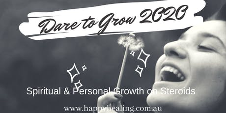 DARE TO GROW 2020 - 7 kick-ass Secrets to Create Positive Growth and Powerfully Transform your Life. tickets