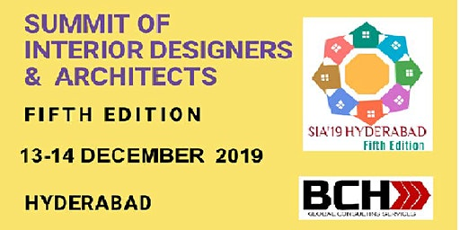 Summit of Interior Designers and Architects (SIA'19) 5th Edition Hyderabad