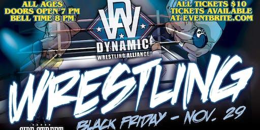 Dynamic Wrestling Alliance 11-29-19 Black Friday Pro Wrestling
