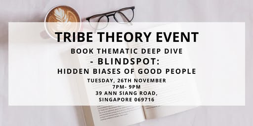 Book Thematic Deep Dive - Blindspot: Hidden Biases of Good People