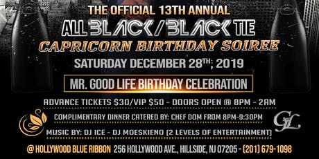 The Official 13th Annual All Black/Black Tie Capricorn Birthday Soiree!! tickets