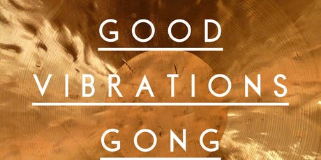 Good Vibrations Gong Bath-Saturday December 7th, 3.30pm tickets