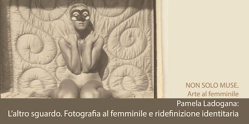 L'altro sguardo. Fotografia al femminile e ridefinizione identitaria.
