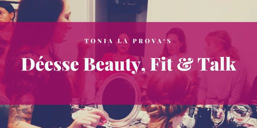 Déesse Beauty, Fit & Talk
