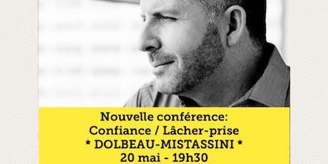 DOLBEAU-MISTASSINI - Confiance / Lâcher-prise 15$  billets