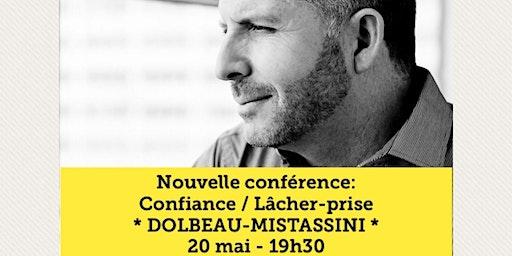 DOLBEAU-MISTASSINI - Confiance / Lâcher-prise 15$
