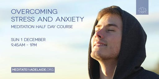 Overcoming Stress & Anxiety | Mount Barker | 1 Dec | Half - Day Course