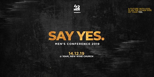 FOUR12MEN: 'SAY YES' Mens Conference 2019