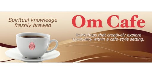 Om Cafe: The Peace Within (workshop and meditation)