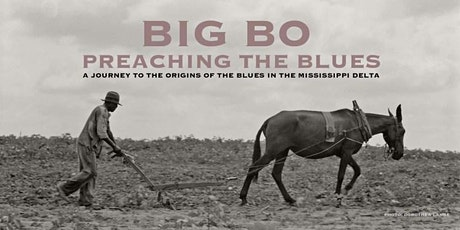 Preaching the Blues met Big Bo tickets