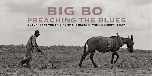 Preaching the Blues met Big Bo