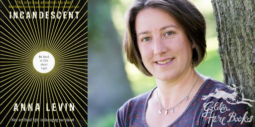 INCANDESCENT: An Evening with Anna Levin
