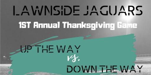 Up the Way vs. Down the Way- Annual Thanksgiving Game