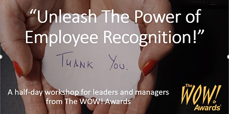 """Unleash The Power of Employee Recognition!"" tickets"
