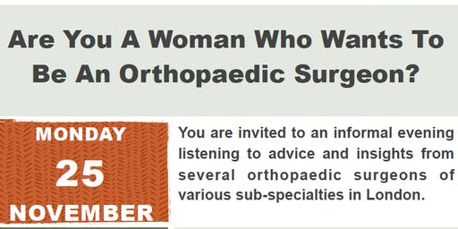 Are you a woman who wants to be an orthopaedic surgeon?