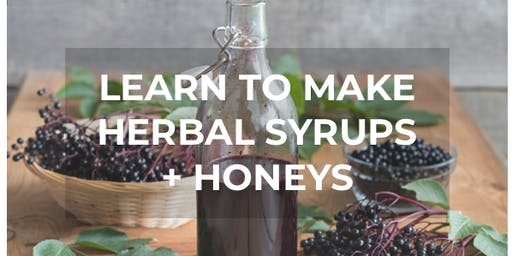 Herbal Syrups + Honeys Workshop