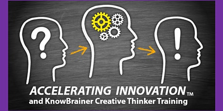 Accelerating Innovation and KnowBrainer Creative Thinker Training Workshop tickets
