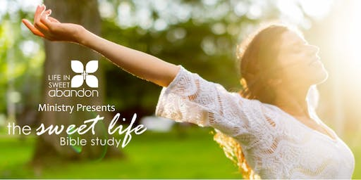 The Sweet Life Bible Study July 21, 2020