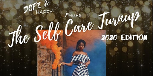The Self Care Turnup: 2020 Edition