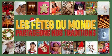 Les fêtes du monde : Partageons nos traditions! (Fête) billets