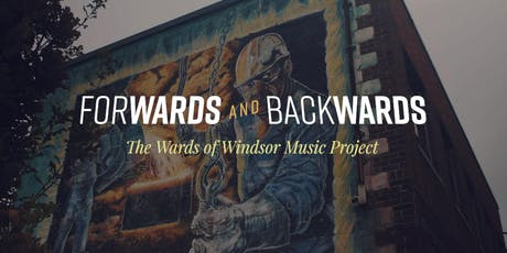 Forwards and Backwards: The Wards of Windsor Music Project (Evening Show) tickets