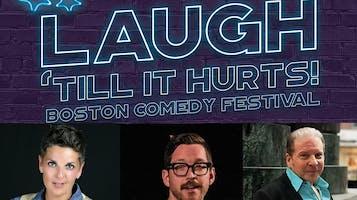 """Boston Comedy Festival Presents """"Laugh 'Till It Hurts"""""""