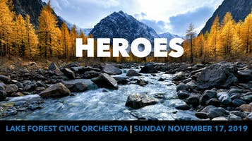"Lake Forest Civic Orchestra presents: ""Heroes"""