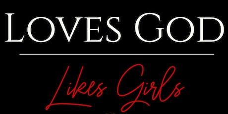 Loves God, Likes Girls tickets